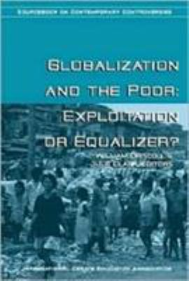 Globalization and the Poor: Exploitation or Equalizer? 9780972054102