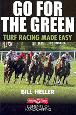 Go for the Green: The Handicapper's Guide to Grass Racing 9780970014788