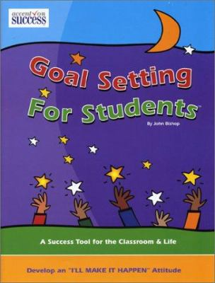 Goal Setting for Students 9780974370002
