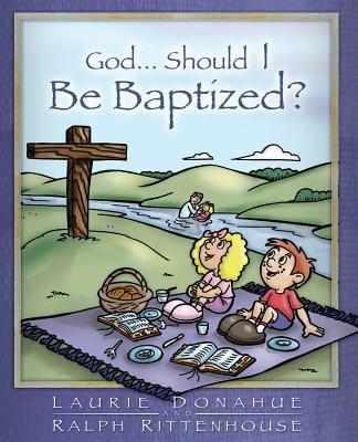 God...Should I Be Baptized