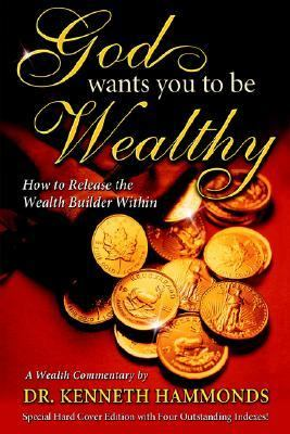 God Wants You to Be Wealthy 9780971698932