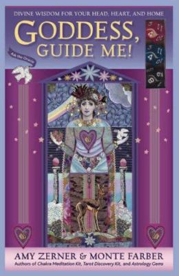 Goddess, Guide Me!: Divine Wisdom for Your Head, Heart, and Home [With 3 Oracle Dice] 9780978696863