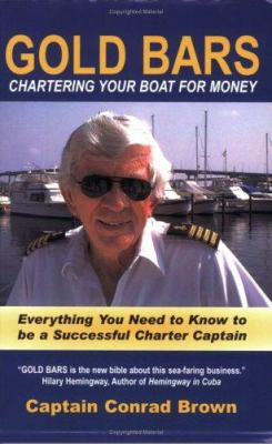 Gold Bars: Chartering Your Boat for Money 9780976990307