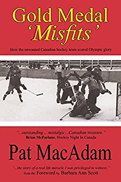 Gold Medal Misfits: How the Unwanted 1948 Flyers Scored Olympic Glory 9780978107062