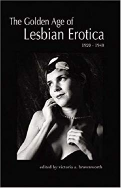 Golden Age of Lesbian Erotica: 1920-1940 9780977431144