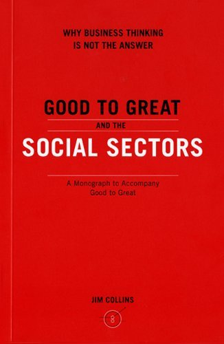 Good to Great and the Social Sectors: A Monograph to Accompany Good to Great 9780977326402