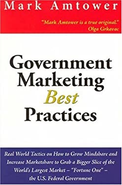 Government Marketing - Best Practices 9780976486701