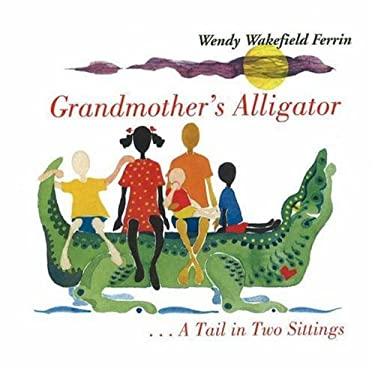Grandmother's Alligator/Burukenge Wa Nyanya: A Tail in Two Sittings/Mkia Wa Vikao Viwili 9780970363237