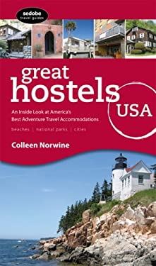 Great Hostels USA: An Inside Look at America's Best Adventure Travel Accomodations 9780975980705