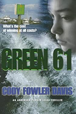 Green 61: An Anderson Parker Legal Thriller 9780972022736