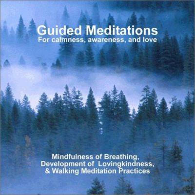 Guided Meditations: For Calmness,Awareness & Love