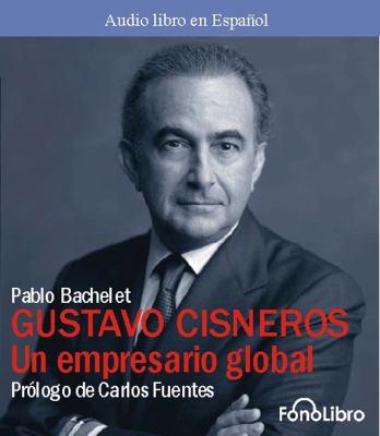 Gustavo Cisneros un Empresario Global