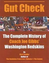 Gut Check: The Glory Days of Joe Gibbs' Washington Redskins 1981-1992 4329394