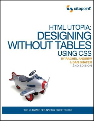 HTML Utopia: Designing Without Tables Using CSS 9780975240274