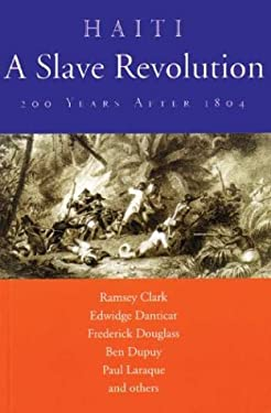 Haiti: A Slave Revolution: 200 Years After 1804 9780974752105