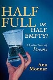 Half Full, or Half Empty? a Collection of Poems 4350390