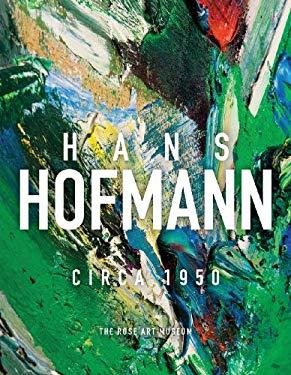 Hans Hofmann: Circa 1950 9780976159346
