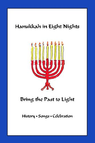 Hanukkah in Eight Nights: Bring the Past to Light 9780977476800