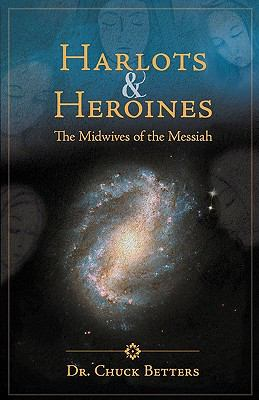 Harlots and Heroines: The Midwives of the Messiah 9780979385971