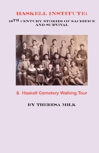 Haskell Institute: 19th Century Stories of Sacrifice and Survival 9780976177388