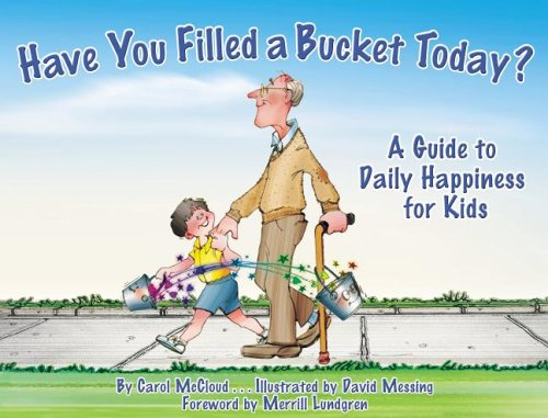 Have You Filled a Bucket Today?: A Guide to Daily Happiness for Kids 9780978507510