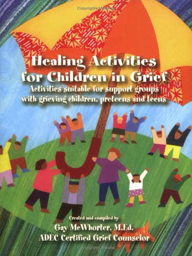 Healing Activities for Children in Grief 9780976303503