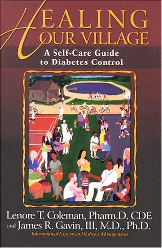 Healing Our Village : A Self-Care Guide to Diabetes Control 2nd Edition