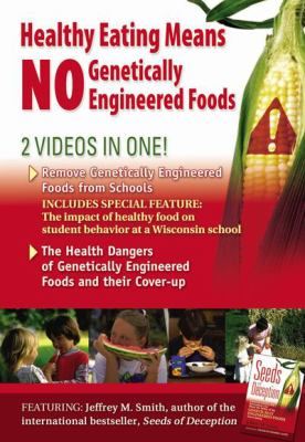Healthy Eating Means No Genetically Engineered Foods 9780972966559