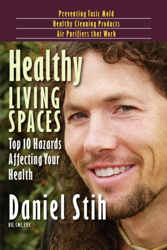 Healthy Living Spaces: Top 10 Hazards Affecting Your Health 9780979468506