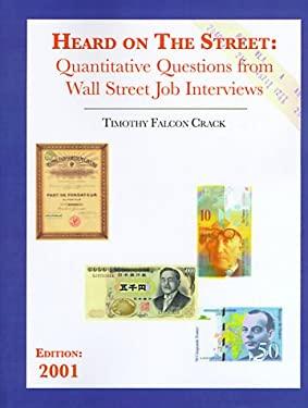Heard on the Street: Quantitative Questions from Wall Street Job Interviews 9780970055200