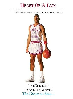 Heart of a Lion: The Life, Death and Legacy of Hank Gathers 9780977899685