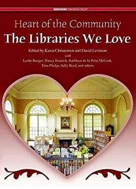 Heart of the Community: The Libraries We Love: Treasured Libraries of the United States and Canada 9780977015924