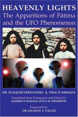Heavenly Lights: The Apparitions of Fatima and the UFO Phenomenon 9780973534139