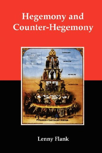 Hegemony and Counter-Hegemony: Marxism, Capitalism, and Their Relation to Sexism, Racism, Nationalism, and Authoritarianism 9780979181375