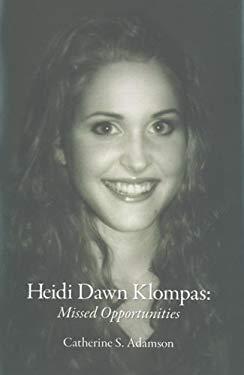 Heidi Dawn Klompas: Missed Opportunities 9780973797015