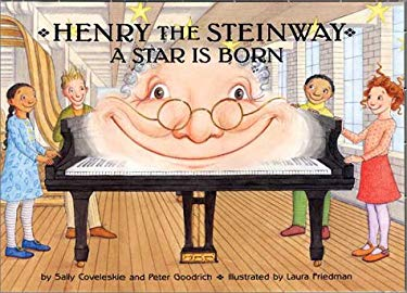 Henry the Steinway: A Star Is Born 9780972942713
