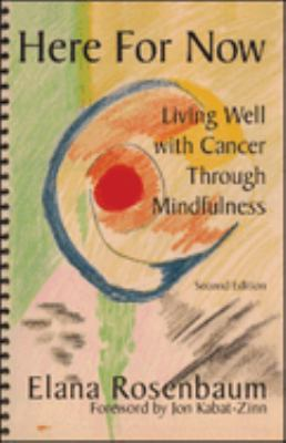 Here for Now: Living Well with Cancer Through Mindfulness 9780972919128