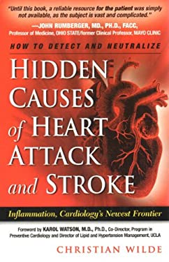 Hidden Causes of Heart Attack and Stroke: (Inflammation, Cardiology's New Frontier) 9780972495905