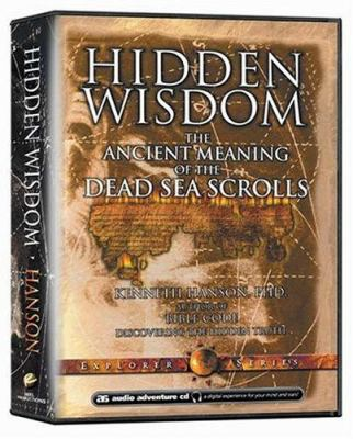 Hidden Wisdom: The Ancient Meaning of the Dead Sea Scrolls 9780970742254