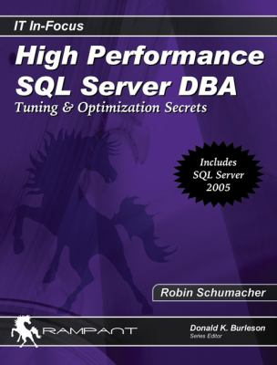 High Performance SQL Server DBA: Tuning & Optimization Secrets 9780976157366