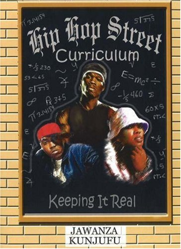 Hip Hop Street Curriculum: Keeping It Real 9780974900056