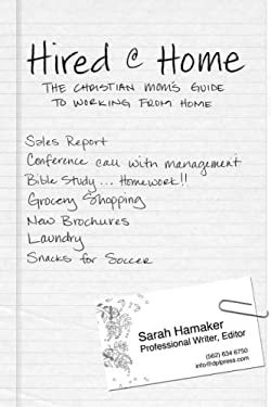 Hired@home: A Christian Mother's Guide to Working from Home 9780976079194