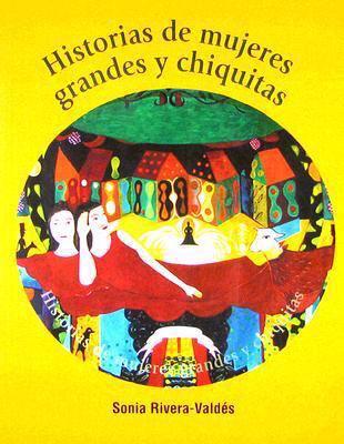 Historias de Mujeres Grandes y Chiquitas 9780972561105