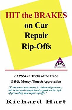 Hit the Brakes on Car Repair Rip-Offs 9780978747671