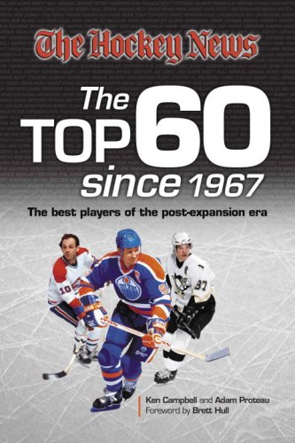 Hockey News Top 60 Since 1967: The Best Players of the Post-Expansion Era 9780973835540