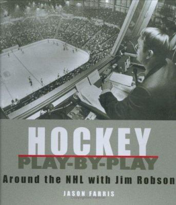 Hockey Play-by-Play: Around the NHL with Jim Robson 9780973901610