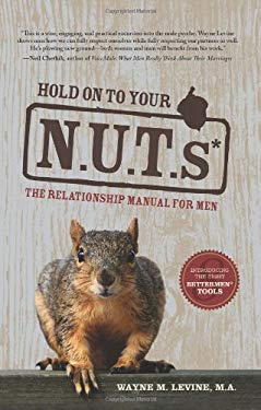 Hold on to Your Nuts: The Relationship Manual for Men 9780979054402