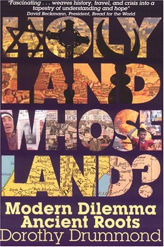 Holy Land, Whose Land?: Modern Dilemma, Ancient Roots 9780974823324