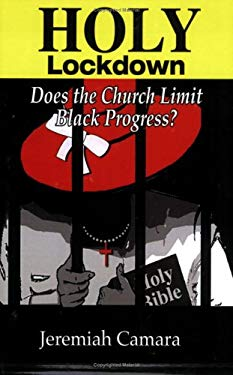 Holy Lockdown: Does the Church Limit Black Progress? 9780974796703