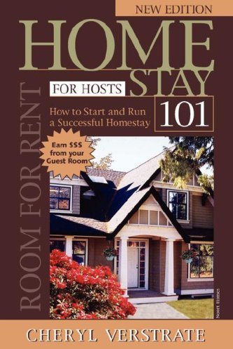 Homestay 101 for Hosts - The Complete Guide to Start & Run a Successful Homestay (New Edition) 9780978038106